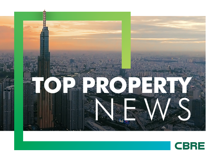 CBRE Vietnam's Top Property News Stories - Week 28/2020